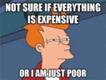 Not Sure If Everything Is Expensive Or I Am Just..
