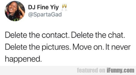 Delete The Contact. Delete The Chat