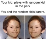 Your Kid - Plays With Random Kid In The Park