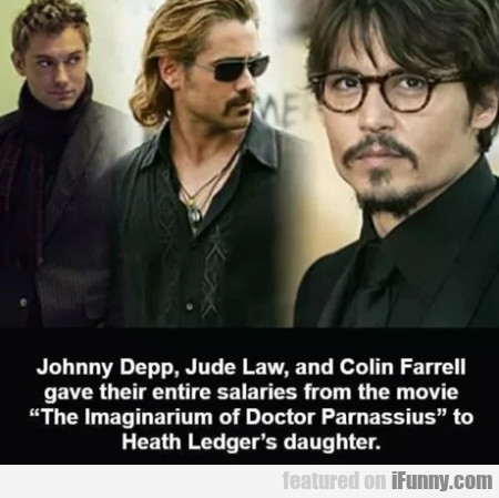 Johnny Depp, Jude Law and Colin Farrell gave their